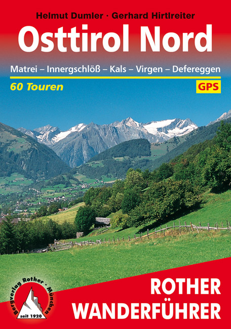 Osttirol Nord | Rother Wanderführer (wandelgids) 9783763340996 Dumler Bergverlag Rother RWG  Wandelgidsen Salzburg, Karinthië, Tauern, Stiermarken