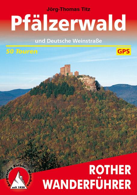 Rother wandelgids Pfälzerwald | Rother Wanderführer 9783763342686  Bergverlag Rother RWG  Wandelgidsen, Wijnreisgidsen Pfalz, Deutsche Weinstrasse, Rheinhessen