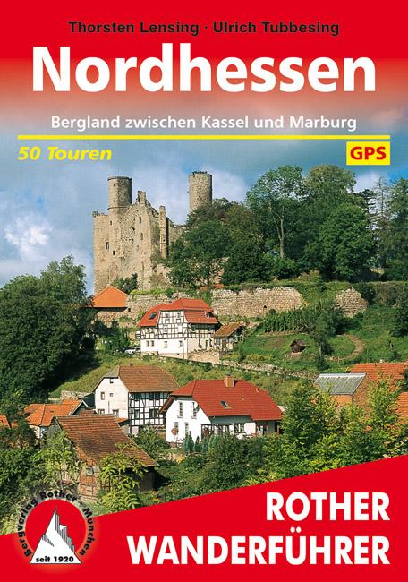 Rother wandelgids Nordhessen | Rother Wanderführer 9783763343461  Bergverlag Rother RWG  Wandelgidsen Noord- en Midden-Hessen, Kassel
