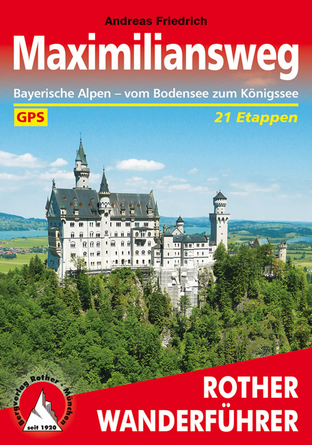 Rother wandelgids Maximiliansweg | Rother Wanderführer 9783763344413  Bergverlag Rother RWG  Meerdaagse wandelroutes, Wandelgidsen Beierse Alpen