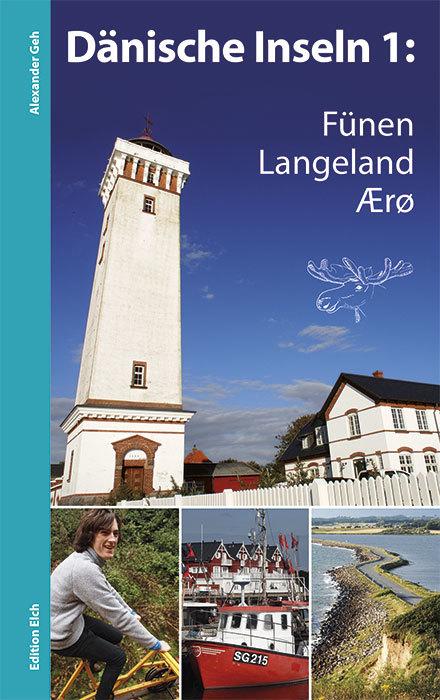 Dänische Inseln 1: Fünen, Langeland, Ærø 9783937452357  Edition Elch   Fietsgidsen, Wandelgidsen Denemarken