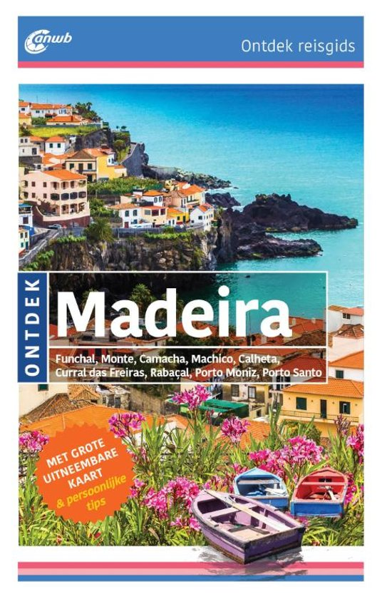 ANWB reisgids Ontdek Madeira 9789018045395  ANWB ANWB Ontdek gidsen  Reisgidsen Zuid-Portugal, Algarve