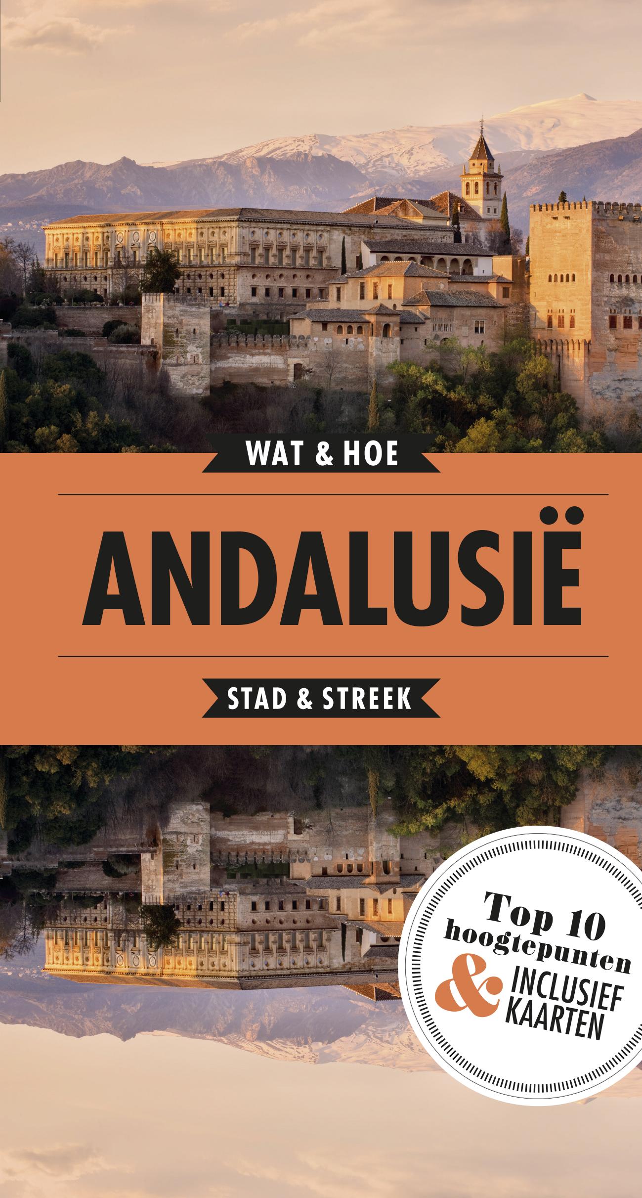 Wat & Hoe: Andalusië 9789021571843  Kosmos Wat & Hoe  Reisgidsen Andalusië