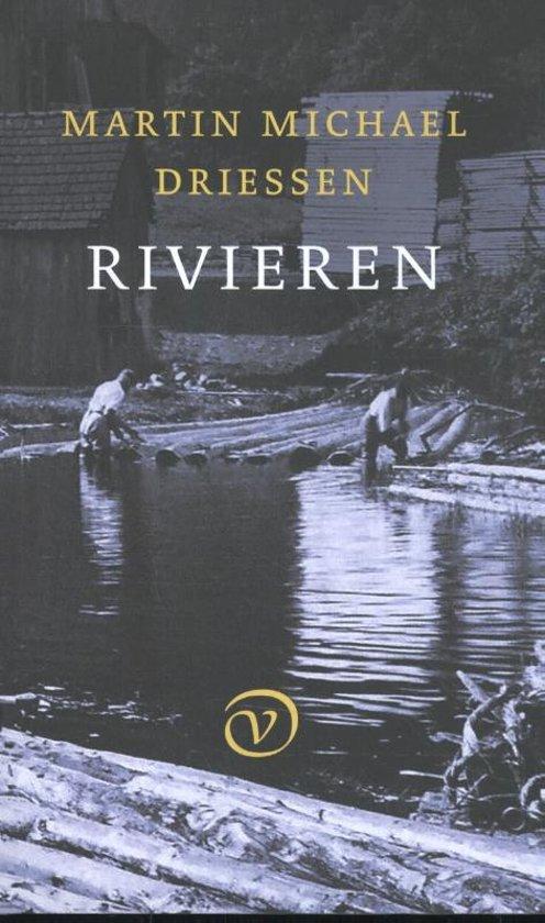 Rivieren | Martin Michael Driessen 9789028282377 Martin Michael Driessen Van Oorschot   Reisverhalen, Watersportboeken Europa