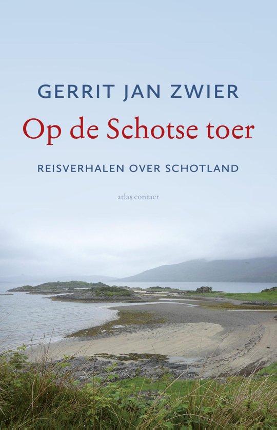 Op de Schotse toer 9789045034102 Gerrit Jan Zwier Atlas-Contact   Reisverhalen Schotland