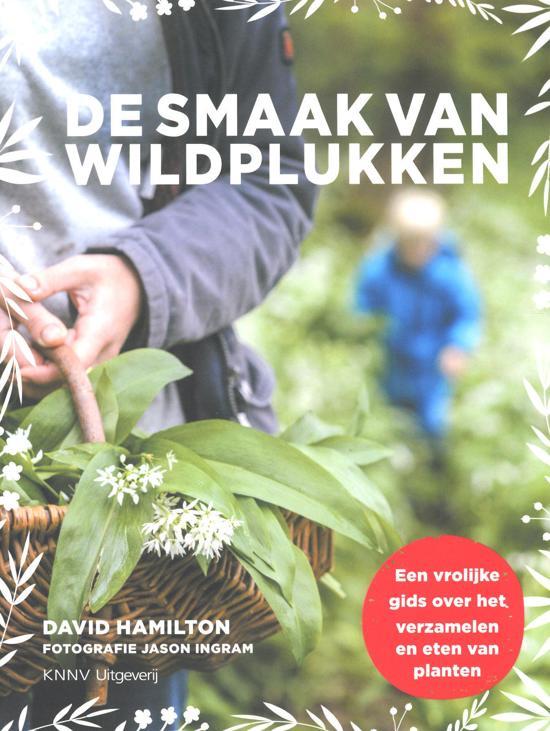 De smaak van wildplukken 9789050116909 David Hamilton KNNV   Culinaire reisgidsen, Natuurgidsen, Plantenboeken Benelux