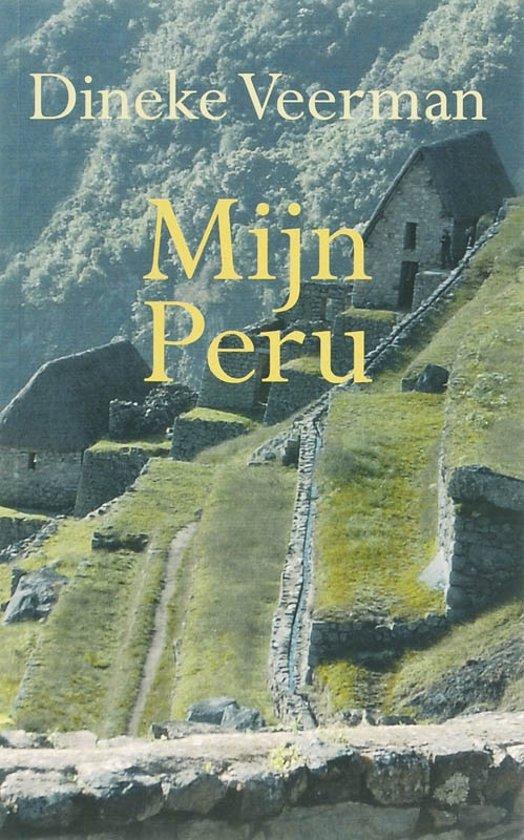 Mijn Peru 9789086660186 Dineke Veerman Boekenplan   Reisverhalen Peru
