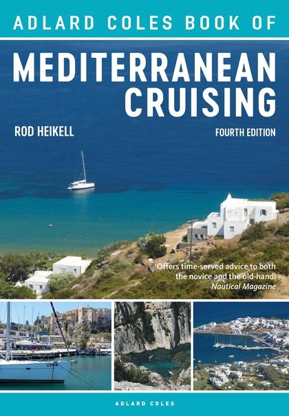 The Adlard Coles Book of Mediterranean Cruising 9781472951236 Rod Heikell Adlard Coles   Watersportboeken Zuid-Europa / Middellandse Zee