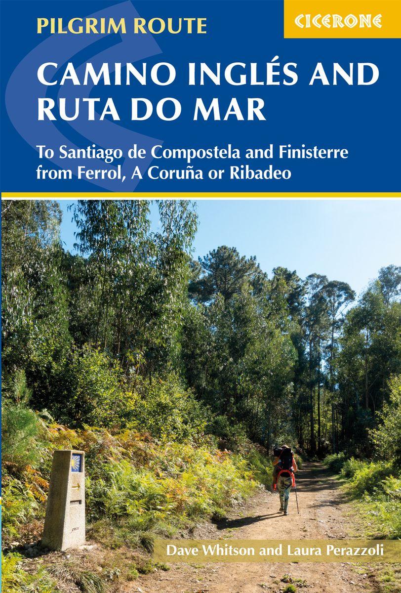 The Camino Ingles and Ruta do Mar 9781786310064 Dave Whitson, Laura Perazzoli Cicerone Press   Santiago de Compostela, Wandelgidsen Santiago de Compostela