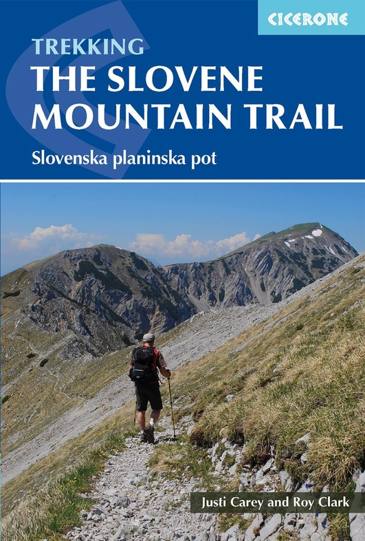 The Slovene Mountain Trail | wandelgids 9781786310200 Justi Carey and Roy Clark Cicerone Press   Meerdaagse wandelroutes, Wandelgidsen Slovenië