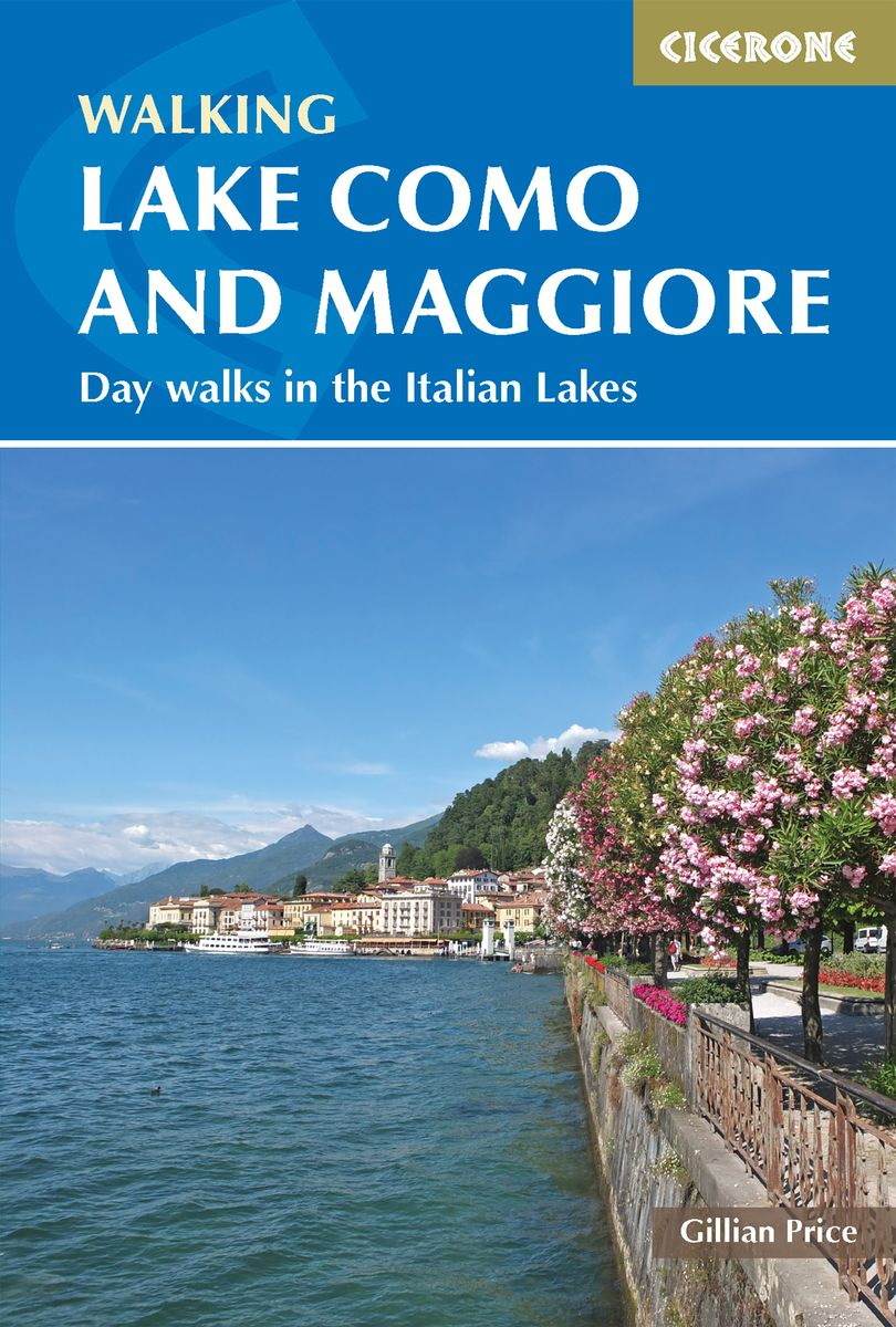 Walking Lake Como and Maggiore 9781786310231  Cicerone Press   Wandelgidsen Milaan, Lombardije, Italiaanse Meren