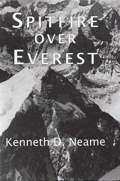 Spitfire over Everest | Kenneth Neame 9781910237397 Kenneth Neame Hayloft Publishing Ltd   Fotoboeken, Historische reisgidsen, Klimmen-bergsport Nepal