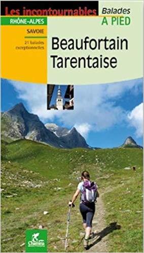 Beaufortain - Tarentaise à pied 9782844662972  Chamina Guides de randonnées  Wandelgidsen Franse Alpen: noord