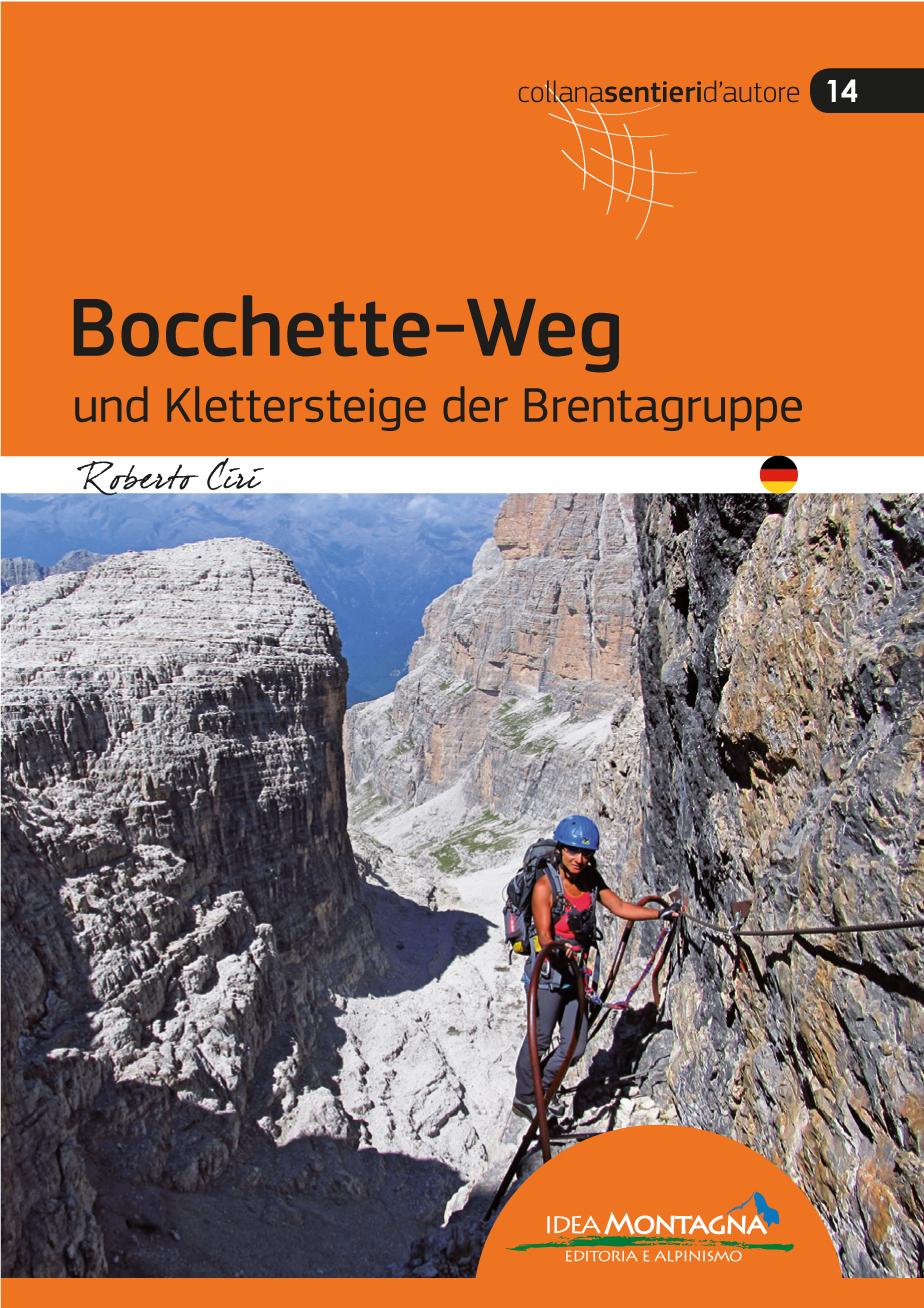 Bocchete-Weg und Klettersteige der Brentagruppe 9788885468702  Idea Montagna   Klimmen-bergsport Zuid-Tirol, Dolomieten