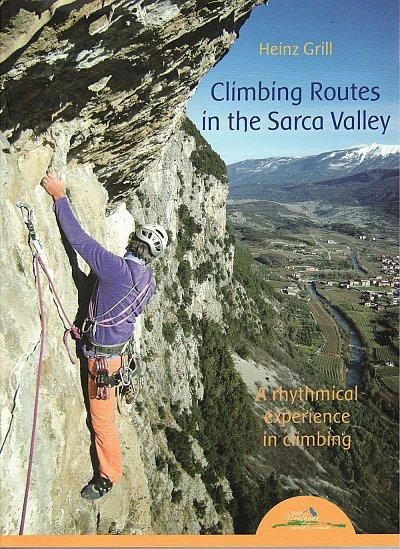 Climbing Routes in the Sarca Valley 9788897299141  Idea Montagna   Klimmen-bergsport Zuid-Tirol, Dolomieten