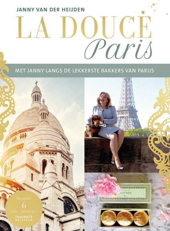 La Douce France | Janny van der Heijden 9789018045166 Janny van der Heijden ANWB   Culinaire reisgidsen Parijs, Île-de-France