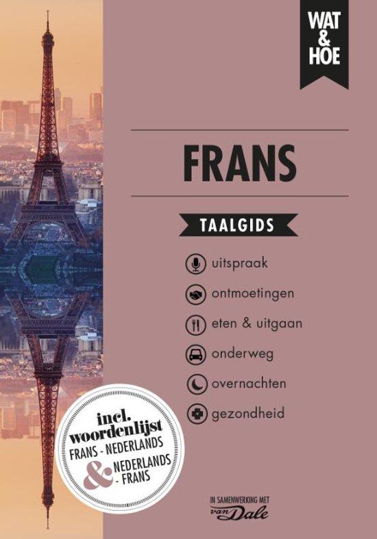 Wat en Hoe: Frans | taalgids 9789021571478  Kosmos Wat en Hoe Taalgids  Taalgidsen en Woordenboeken Frankrijk