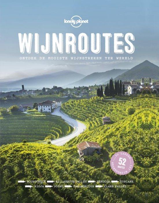 Wijnroutes| Lonely Planet 9789021572567  Kosmos   Culinaire reisgidsen, Wijnreisgidsen Wereld als geheel