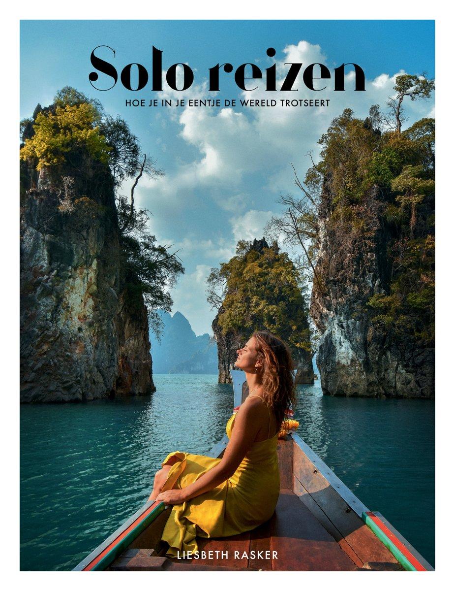 Solo reizen 9789021573076 Liesbeth Rasker Kosmos   Reisgidsen Reisinformatie algemeen, Wereld als geheel