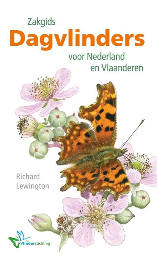 Zakgids Dagvlinders voor Nederland en Vlaanderen 9789021573229 Richard Lewington, ism  de Vlinderstichting Kosmos Zakgidsen natuur  Natuurgidsen Benelux