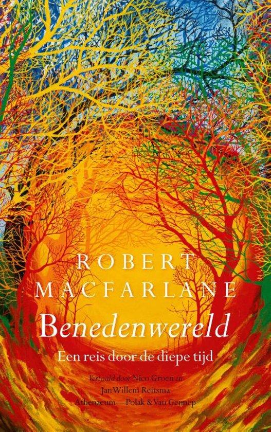 Benedenwereld | Robert MacFarlane 9789025309893 Robert MacFarlane Bezige Bij   Historische reisgidsen, Landeninformatie Reisinformatie algemeen