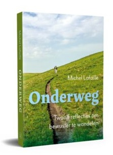Onderweg | Michel Lafaille 9789056155056 Michel Lafaille Bornmeer   Wandelgidsen België & Luxemburg, Nederland