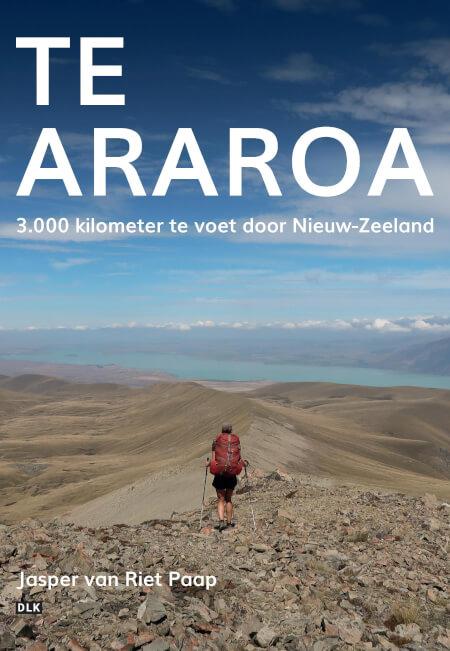 Te Araroa | reisverhaal Jasper van Riet Paap 9789082738360 Jasper van Riet Paap Pumbo   Wandelreisverhalen Nieuw Zeeland