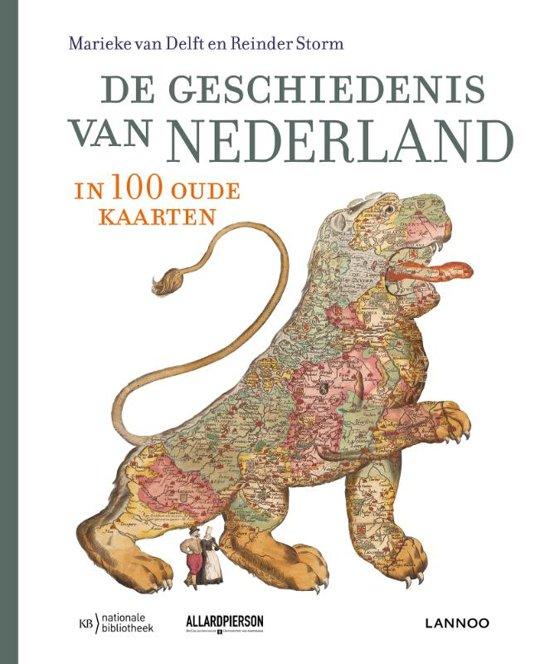 De geschiedenis van Nederland in 100 oude kaarten 9789401459075 Marieke van Delft, et.al. Lannoo   Cadeau-artikelen, Historische reisgidsen, Landeninformatie Nederland