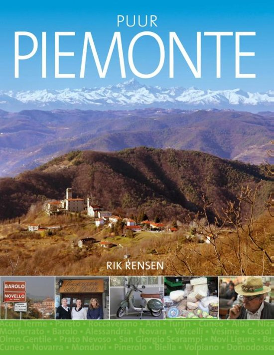 Puur Piemonte | Rik Rensen 9789492199973 Rik Rensen Edicola   Culinaire reisgidsen Turijn, Piemonte