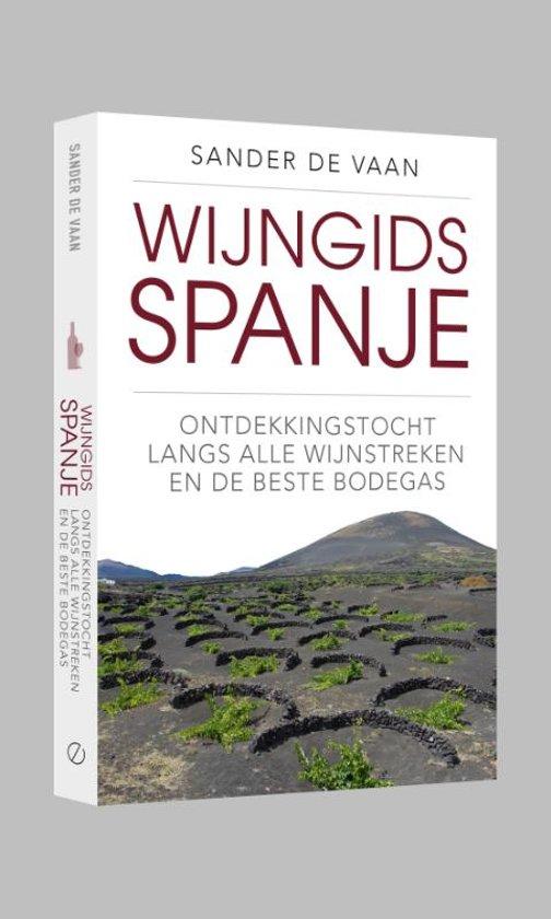 Wijngids Spanje 9789493160040 Sander de Vaan Edicola   Culinaire reisgidsen, Reisgidsen, Wijnreisgidsen Spanje