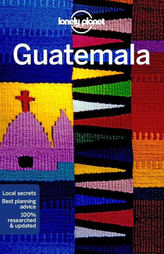 Lonely Planet Guatemala 9781786574909  Lonely Planet Travel Guides  Reisgidsen Yucatan, Guatemala, Belize
