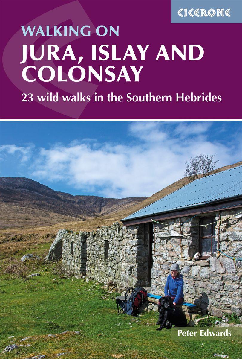 Walking on Jura, Islay and Colonsay 9781852849795  Cicerone Press   Wandelgidsen Skye & the Western Isles