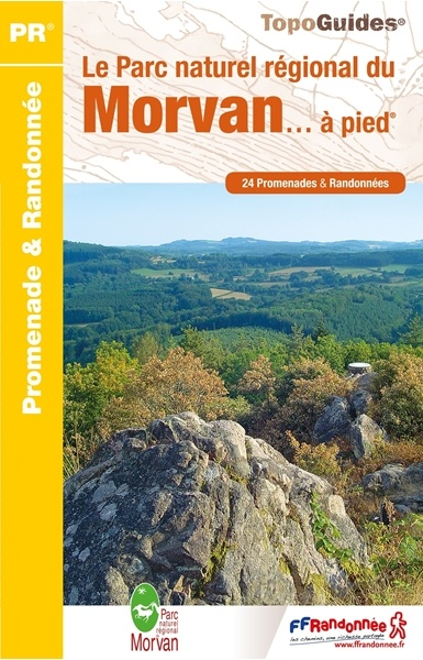 PN22 Morvan à pied, le Parc Naturel du | wandelgids 9782751410055  FFRP Topoguides  Wandelgidsen Morvan