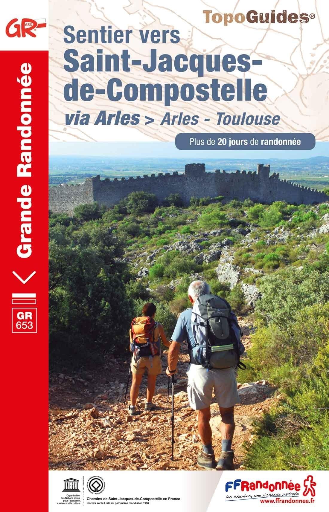 TG-6533  GR-653  le Chemin d'Arles II | wandelgids Jacobsroute 9782751410192  FFRP topoguides à grande randonnée  Santiago de Compostela, Wandelgidsen Zuidwest-Frankrijk