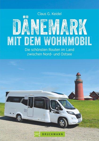 Dänemark mit dem Wohnmobil 9783734310683  Bruckmann Bruckmann, mit dem Wohnmobil  Op reis met je camper, Reisgidsen Denemarken