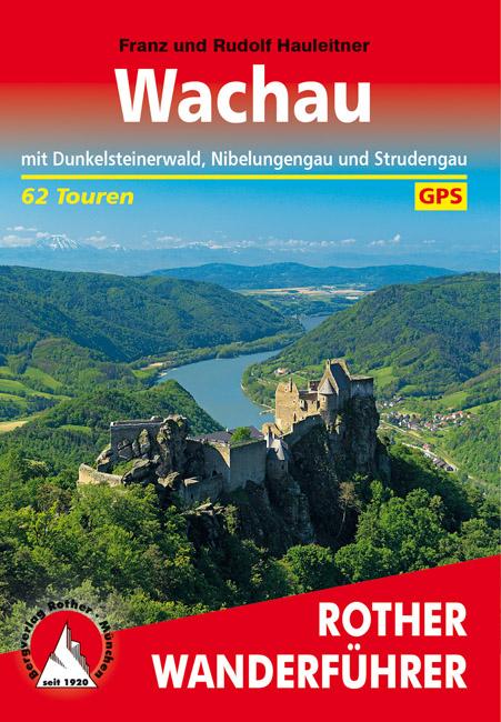 wandelgids Wachau Rother Wanderführer 9783763340507 Hauleitner Bergverlag Rother RWG  Wandelgidsen Oberösterreich, Niederösterreich, Burgenland