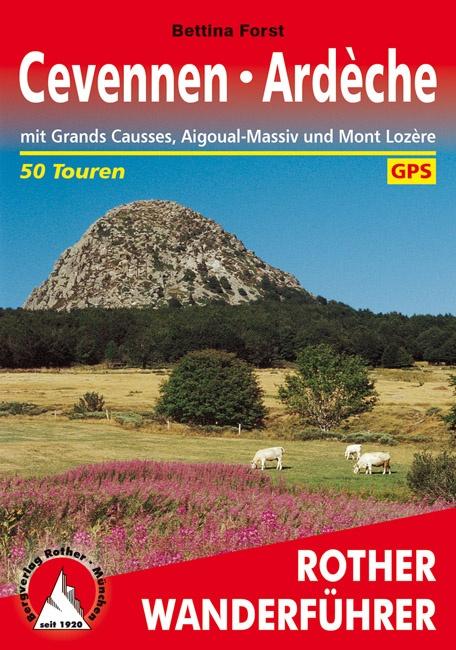 Rother wandelgids Cevennen, Ardeche | Rother Wanderführer 9783763343232  Bergverlag Rother RWG  Wandelgidsen Ardèche, Drôme, Cevennen, Languedoc
