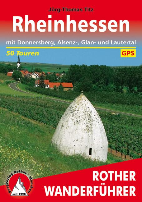Rother wandelgids Rheinhessen | Rother Wanderführer 9783763343379  Bergverlag Rother RWG  Wandelgidsen Pfalz, Deutsche Weinstrasse, Rheinhessen