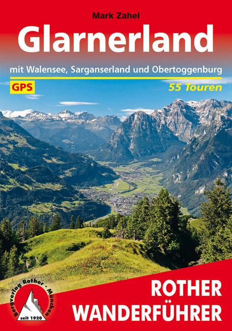 Glarnerland | Rother Wanderführer (wandelgids) 9783763345403  Bergverlag Rother RWG  Wandelgidsen Noordoost- en Centraal Zwitserland