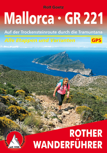 Rother wandelgids Mallorca – GR 221 | Rother Wanderführer 9783763345410  Bergverlag Rother RWG  Meerdaagse wandelroutes, Wandelgidsen Mallorca
