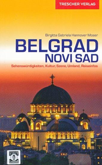 Belgrad (Belgrado) | reisgids 9783897944527  Trescher Verlag   Reisgidsen Servië, Bosnië-Hercegovina, Macedonië, Kosovo, Montenegro