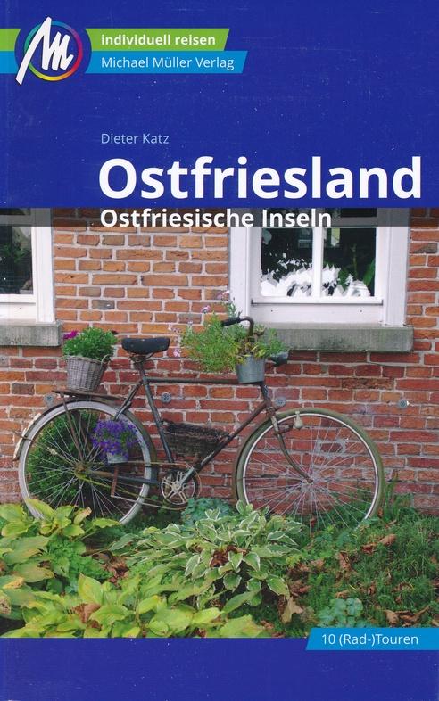 Ostfriesland | reisgids 9783956546082  Michael Müller Verlag   Reisgidsen Ostfriesland