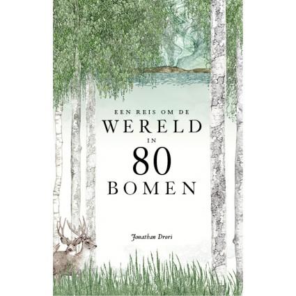 Een reis om de wereld in 80 bomen | Jonathan Drori 9789024585199 Jonathan Drori Luitingh - Sijthoff   Natuurgidsen, Plantenboeken Wereld als geheel