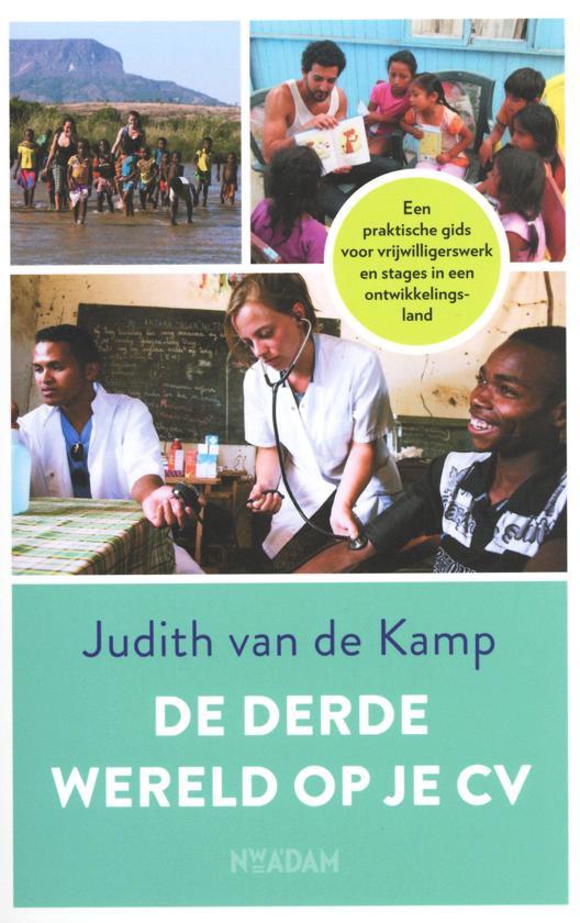 De Derde Wereld op je CV   Judith van de Kamp 9789046823286 Judith van de Kamp Nieuw Amsterdam   Reisgidsen Wereld als geheel
