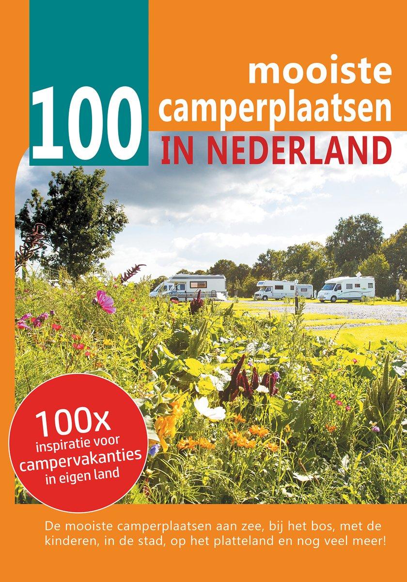 100 Mooiste camperplaatsen in Nederland 9789090309279  Orange Books   Campinggidsen, Op reis met je camper Nederland