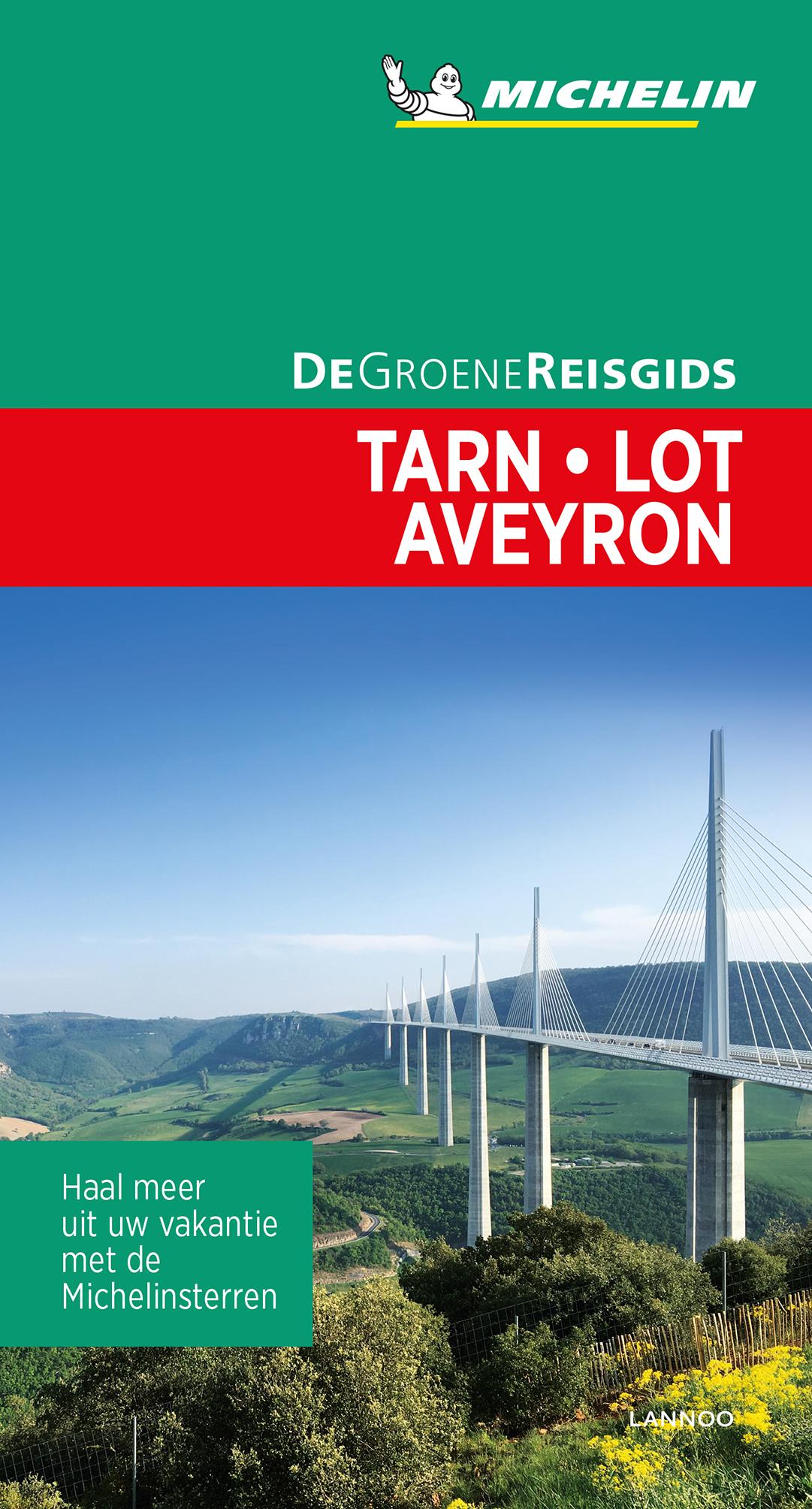 Tarn, Lot, Aveyron | Michelin reisgids 9789401457156  Michelin Michelin Groene gidsen  Reisgidsen Lot, Tarn, Toulouse