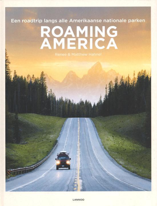 Roaming America 9789401459839 Hahnel, Renee Lannoo   Cadeau-artikelen, Natuurgidsen, Reisgidsen Verenigde Staten
