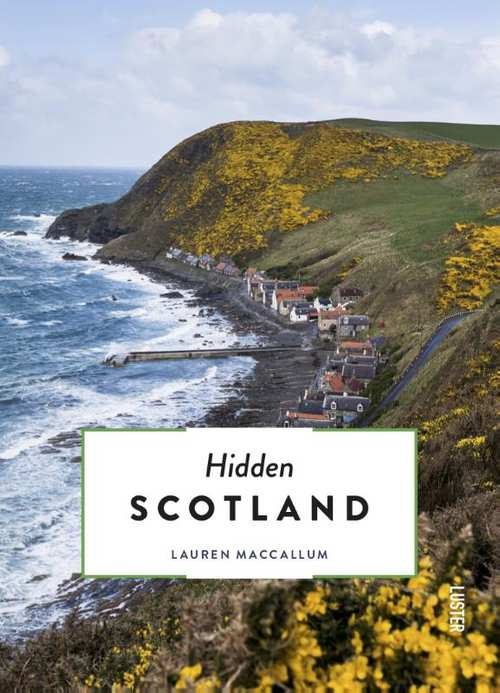 The 500 hidden secrets of Scotland | reisgids 9789460582431  Luster   Reisgidsen Schotland