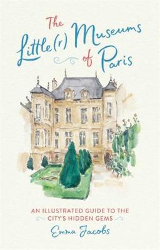 The Little(r) Museums of Paris 9780762466399 Emma Jacobs Running Press   Cadeau-artikelen, Reisgidsen Parijs, Île-de-France