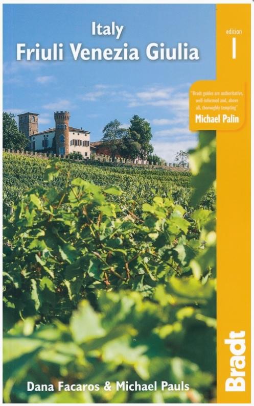 The Bradt Guide to Friuli Venezia Giulia 9781784776299 Dana Facaros & Michael Pauls Bradt   Reisgidsen Venetië, Veneto, Friuli